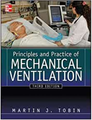 Tobin Principles And Practice of Mechanical Ventilation, Third Edition
