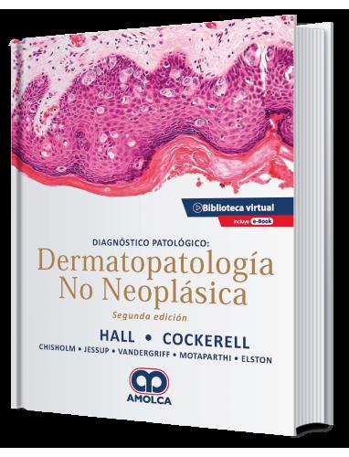 Hall Diagnostico patologico: Dermatopatologia no neoplasica 2ª ed.