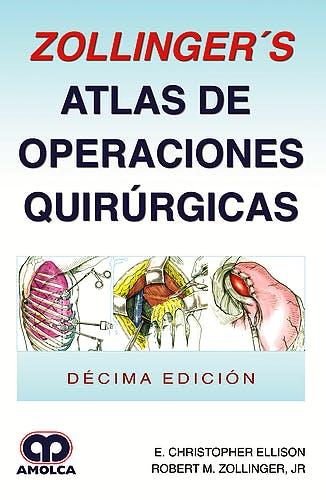 Zollinger Atlas a Color de Procedimientos Quirurgicos. 9a Ed.