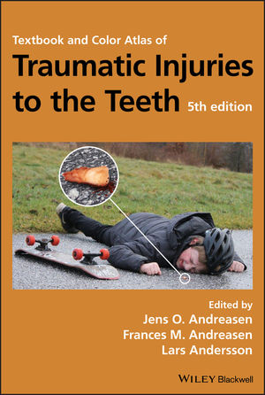 Textbook and Color Atlas of Traumatic Injuries to the Teeth, 5th Edition