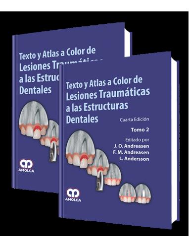 Andreasen, Texto y Atlas a Color de Lesiones Traumaticas a las Estructuras Dentales / Cuarta edición