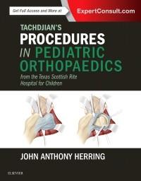 Tachdjian's Procedures in Pediatric Orthopaedics