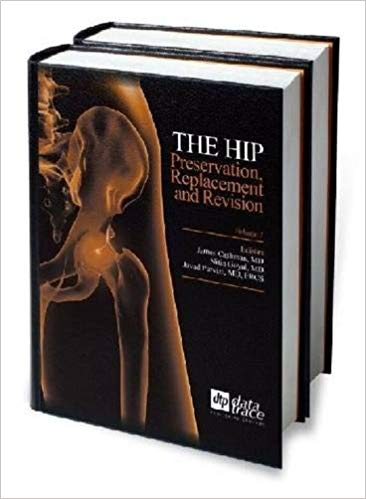 Parvizi, the Hip: Preservation, Replacement, and Revision. 2 vols set.