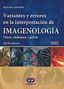Shirkhoda, Variantes y Errores en la Interpretacion de Imagenologia Torax, abdomen y pelvis 7ª ED.