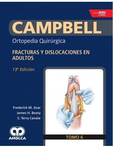 Campbell Ortopedia 13ª ed. Tomo 6: Fracturas y dislocaciones en adultos