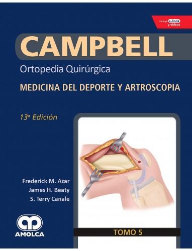 Campbell Ortopedia 13ª ed.Tomo 5 : Medicina del Deporte y Artroscopia