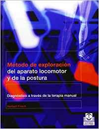 Frisch, Metodo de Exploracion del Aparato Locomotor y de la postura a traves de la terapia manual