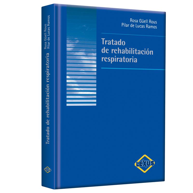 Guell, Tratado de Rehabilitacion Respiratoria