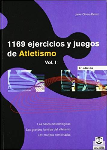 Javier Olivera Betran , 1169 Ejercicios y Juegos de Atletismo - 2 vol.