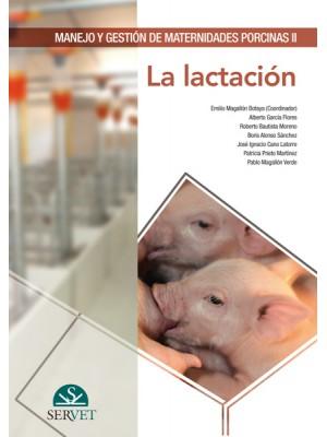 Magallón, Manejo y gestión de maternidades porcinas II. La lactación