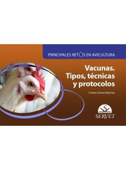 Gómez, Principales retos en avicultura. Vacunas. Tipos, técnicas y protocolos