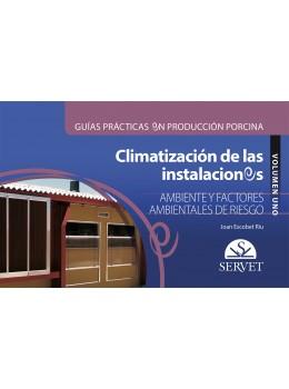 Escobet Riu, Guías prácticas en producción porcina. Climatización de las instalaciones porcinas Vol I