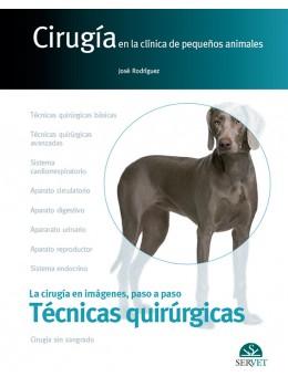 Rodríguez, Cirugía en la clínica de pequeños animales. Técnicas quirúrgicas