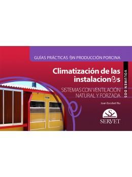 Escobet Riu, Guías prácticas en producción porcina. Climatización de las instalaciones. Volumen II: Sistemas con ventilación natural y forzada