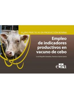 Reguillo , Guías prácticas en producción bovina. Empleo de indicadores productivos en vacuno de cebo