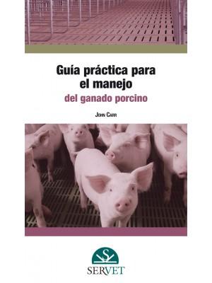 Carr, Guía práctica para el manejo del ganado porcino