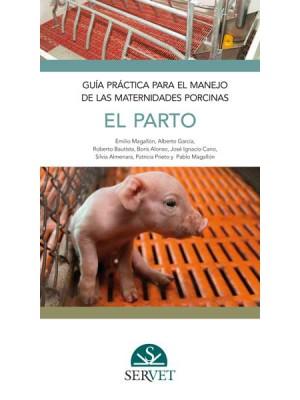 Magallón , Guía práctica para el manejo de las maternidades porcinas. El parto