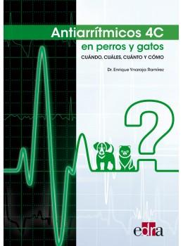 Ynaraja, Antiarrítmicos 4C en perros y gatos: Cuándo, Cuáles, Cuánto y Cómo