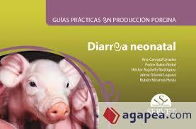 Carvajal, Guías prácticas en producción porcina. Diarrea neonatal