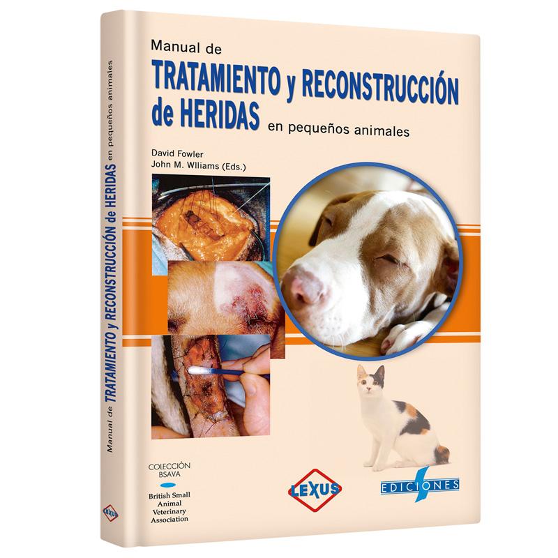 Fowler, Manual de Tratamiento y Reconstruccion de Heridas en Pequeños Animales